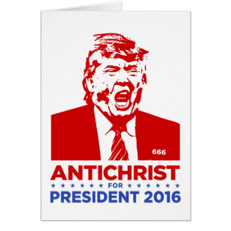 TRUMP ANTICHRIST for PRESIDENT 2016 Blank Card