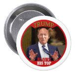Trump blows his top 7.5 cm round badge