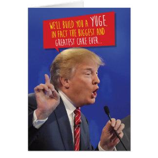 Trump Build A Yuge Cake Birthday Joke Greeting Car Card