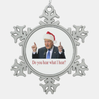 Trump Christmas Carol: do you hear what I hear Pewter Snowflake Decoration