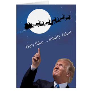 Trump Christmas: Santa is fake Card