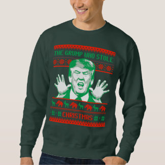 Trump Christmas - The Grump who stole Christmas -- Sweatshirt