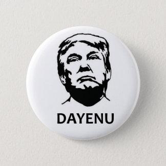 Trump Dayenu 6 Cm Round Badge