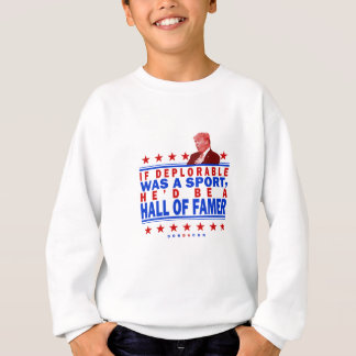 Trump Deplorable Hall of Fame Sweatshirt