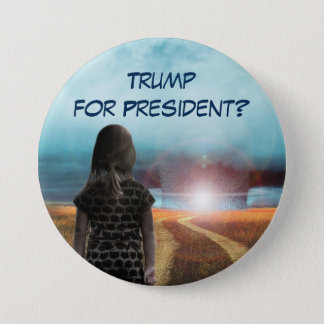 Trump for President? 7.5 Cm Round Badge