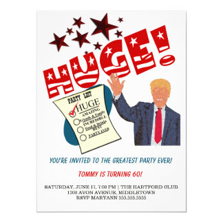 Trump Greatest Party Ever HUGE Party Invitation