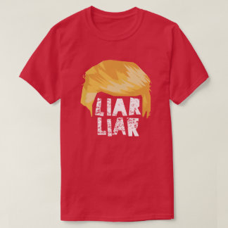 Trump Hair Liar Liar - Blk or Wht Text T-Shirt