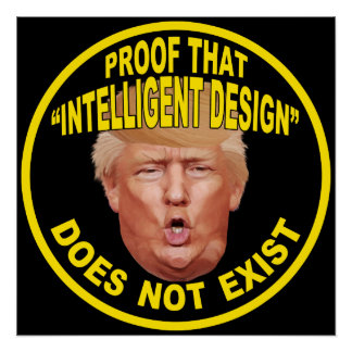 "Trump: ""Intelligent Design"" Protest Poster"