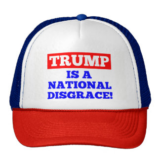 Trump is a National Disgrace Trucker Hat