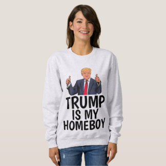 TRUMP IS MY HOMEBOY, Funny Donald Trump T-shirts