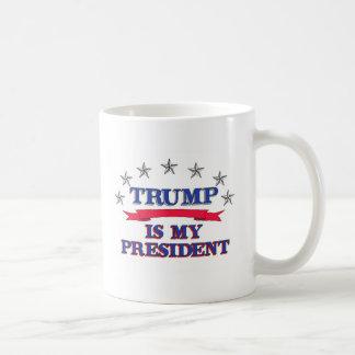 Trump is My President Coffee Mug