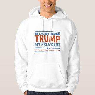 Trump Is My President Hoodie