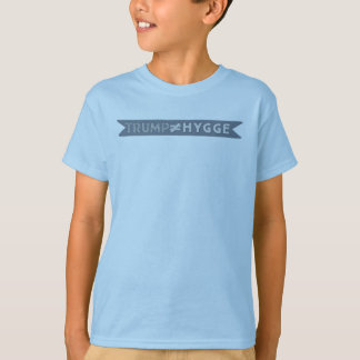 Trump Is Not Hygge T-Shirt