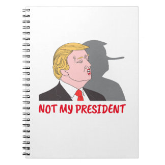 Trump is not my president notebook