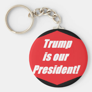 Trump is our President Key Ring