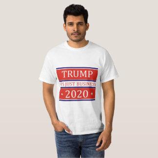 TRUMP IT'S JUST BUSINESS 2020 T-Shirt