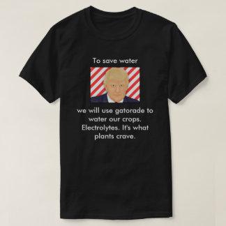 Trump, It's what plants crave. T-Shirt