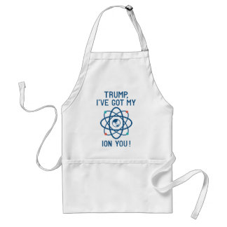 Trump, I've Got My Ion You Standard Apron