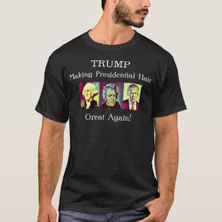 Trump - Making Presidential Hair GREAT Again! T-Shirt