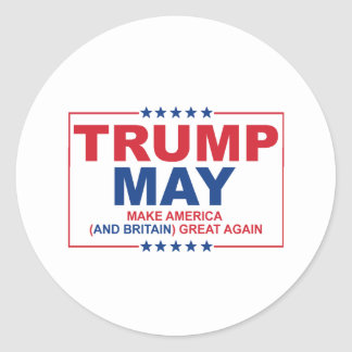 Trump May 2016 - Make American and Britain Great A Round Sticker
