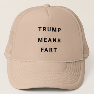 TRUMP MEANS FART TRUCKER HAT
