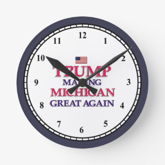 TRUMP MICHIGAN GREAT AGAIN ROUND CLOCK