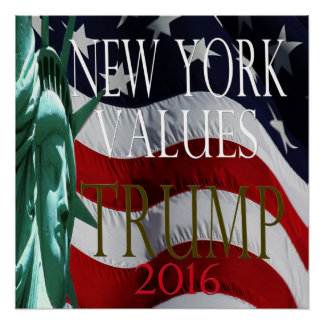 TRUMP NEW YORK VALUES 2016 Campaign Poster