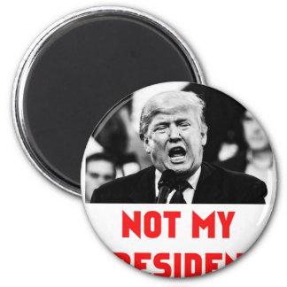 TRUMP NOT MY PRESIDENT 6 CM ROUND MAGNET