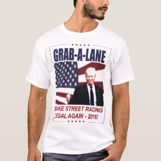TRUMP PARODY - MAKE STREETRACING LEGAL AGAIN! T-Shirt