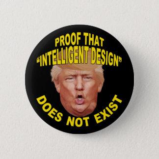 "Trump: Proof ""Intelligent Design"" Doesn't Exist 6 Cm Round Badge"