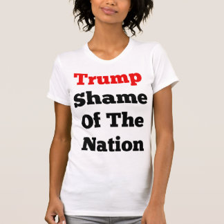 Trump Shame Of The Nation T-Shirt