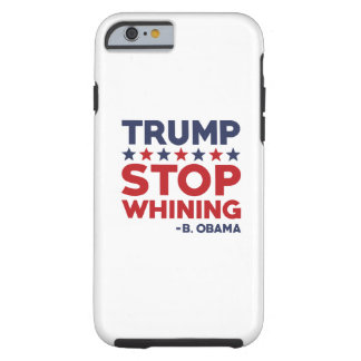 Trump Stop Whining Tough iPhone 6 Case