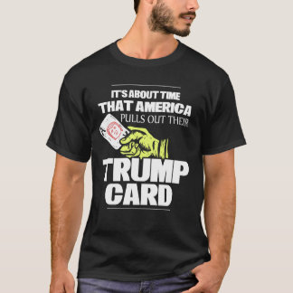 Trump Supporters: Trump Card T-Shirt