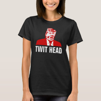 "Trump T-Shirt: ""TWIT HEAD"" T-Shirt"