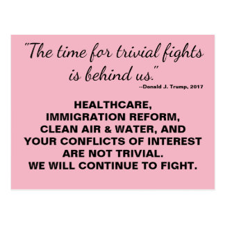 Trump Time for Trivial Fights Is Over Resistance Postcard