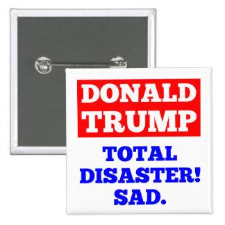 TRUMP = Total Disaster! Sad. White Button