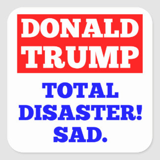 TRUMP = Total Disaster! Sad. White Sticker