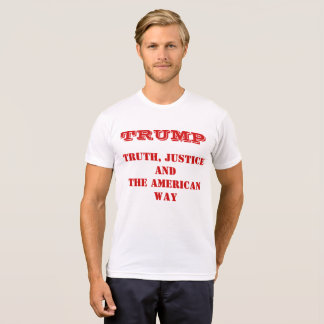 Trump  Truth, Justice and the American  Way T-Shirt