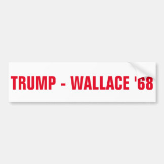 TRUMP -WALLACE '68 BUMPER STICKER
