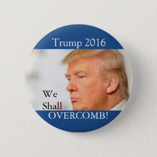 Trump: We shall Overcomb 6 Cm Round Badge