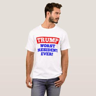 TRUMP Worst President Ever! T-Shirt (White)