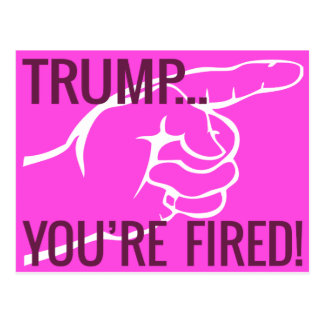 Trump ... You're Fired Postcard