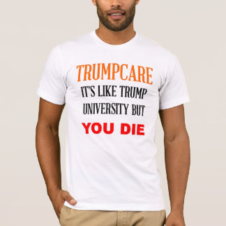 Trumpcare like Trump University but t-shirt
