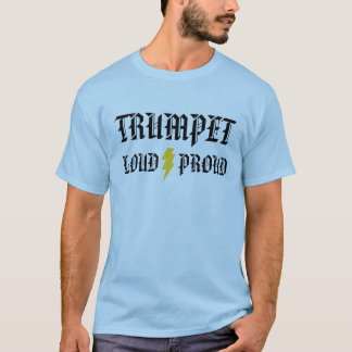 Trumpet: Loud and Proud T-Shirt