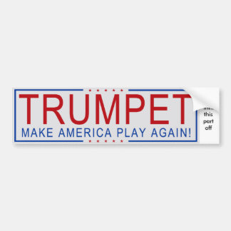 TRUMPET - Make America Play Again! Bumper Sticker