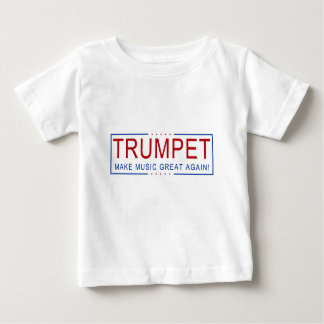 TRUMPET - Make Music Great Again! Baby T-Shirt
