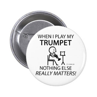 Trumpet Nothing Else Matters Pinback Buttons