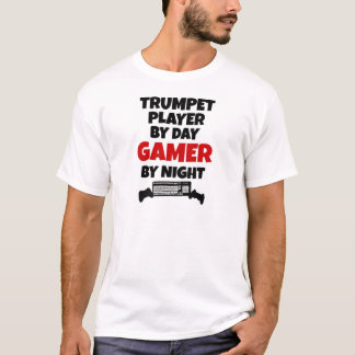 Trumpet Player by Day Gamer by Night T-Shirt