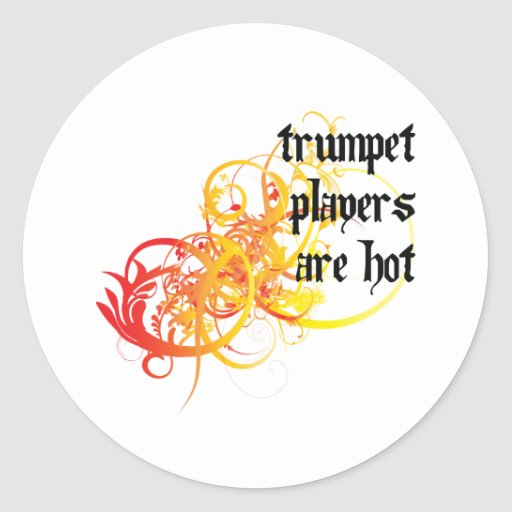 Trumpet Players Are Hot Round Stickers