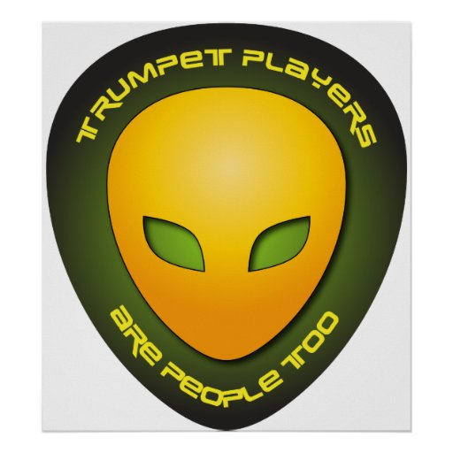 Trumpet Players Are People Too Poster